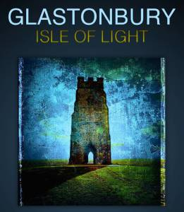 Glastonbury Isle of Light: Journey of the Grail / Glastonbury Isle of Light: Journey of the Grail (2016)