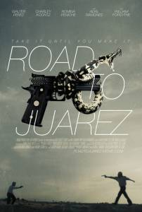 Дорога в Хуарес / Road to Juarez (2015)