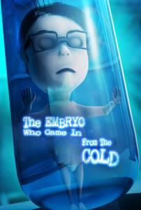 Эмбрион, который появился из холода / The Embryo Who Came in from the Cold (2016)
