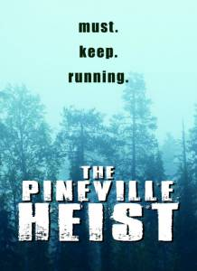 The Pineville Heist / The Pineville Heist (2016)