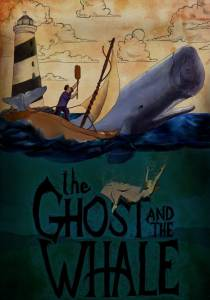 Призрак и кит / The Ghost and The Whale (2016)