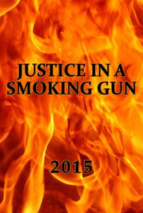 Justice in a Smoking Gun / Justice in a Smoking Gun (2016)