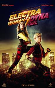 Electra Woman and Dyna Girl (мини-сериал) / Electra Woman and Dyna Girl (мини-сериал) (2016 (1 сезон))