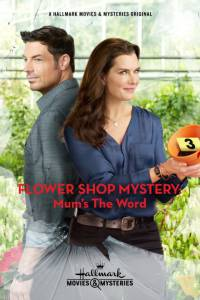 Flower Shop Mystery: Mum's the Word (ТВ) / Flower Shop Mystery: Mum's the Word (ТВ) (2016)