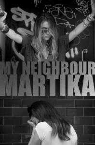 MY NEIGHBOUR MARTiKA / MY NEIGHBOUR MARTiKA (2016)