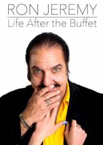 Ron Jeremy, Life After the Buffet / Ron Jeremy, Life After the Buffet (2014)