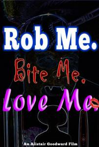 Rob Me. Bite Me. Love Me. / Rob Me. Bite Me. Love Me. (2014)