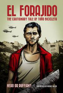 El Forajido: The Cautionary Tale of Too Bicicleta / El Forajido: The Cautionary Tale of Too Bicicleta (2016)