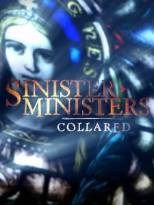 Зловещие священники (сериал) / Sinister Ministers: Collared (2014 (1 сезон))