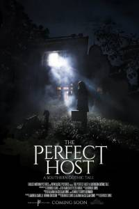 The Perfect Host: A Southern Gothic Tale / The Perfect Host: A Southern Gothic Tale (2016)