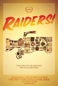 Искатели / Raiders!: The Story of the Greatest Fan Film Ever Made (2015)
