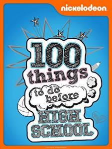 100 шагов: Успеть до старших классов (сериал 2014 – ...) / 100 Things to Do Before High School (2014 (1 сезон))