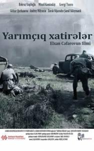 Прерванные воспоминания / Yarmq xatirlr (2015)