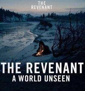 Невиданный мир: Выживший / A World Unseen: The Revenant (2016)