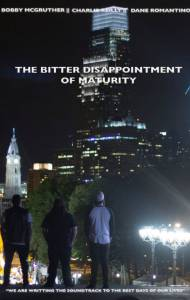 The Bitter Disappointment of Maturity / The Bitter Disappointment of Maturity (2016)