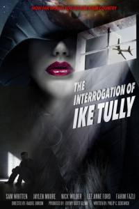 The Interrogation of Ike Tully / The Interrogation of Ike Tully (2016)