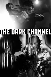 The Dark Channel / The Dark Channel (2016)