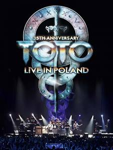 Toto: 35th Anniversary Tour Live in Poland / Toto: 35th Anniversary Tour Live in Poland (2014)