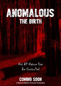 Anomalous: The Birth / Anomalous: The Birth (2016)