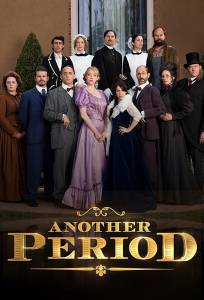 Другое время (сериал 2015 – ...) / Another Period (2015 (2 сезона))
