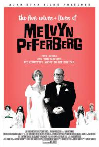 The Five Wives & Lives of Melvyn Pfferberg / The Five Wives & Lives of Melvyn Pfferberg (2016)