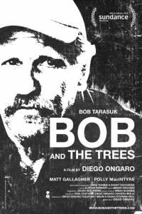 Боб и деревья / Bob and the Trees (2015)