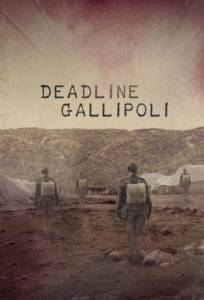 Галлиполийская история (мини-сериал) / Deadline Gallipoli (2015 (1 сезон))