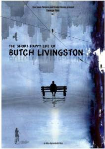 The Short Happy Life of Butch Livingston / The Short Happy Life of Butch Livingston (2016)