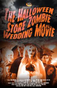 The Halloween Store Zombie Wedding Movie / The Halloween Store Zombie Wedding Movie (2016)