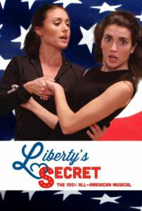 Liberty's Secret: The 100% All-American Musical / Liberty's Secret: The 100% All-American Musical (2016)